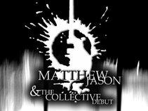 Matthew Jason & The Collective Debut