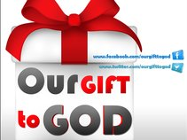 Our Gift to God (OGG)