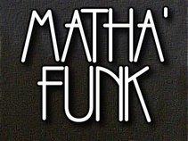 MATHA' FUNK