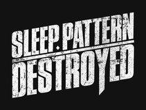 Sleep Pattern Destroyed