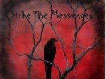 Strike The Messenger