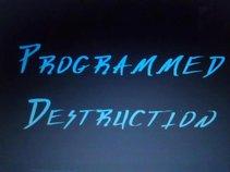 Programmed Destruction