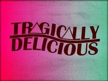 Tragically Delicious