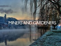 Miners and Gardeners