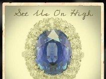 Set Us On High