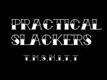 Practical Slackers