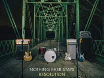 Nothing Ever Stays