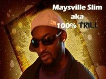 MaysvilleSlim(a.k.a.)100%Trill