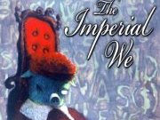 The Imperial We