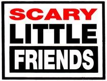 Scary Little Friends