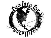 too late for satellites