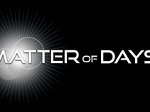 Matter of Days