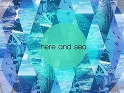 Image for Here & Sea
