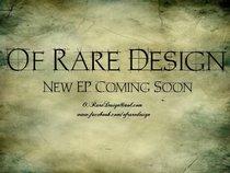 Of Rare Design