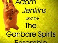 Adam Jenkins and The Ganbare Spirits Ensemble