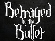 Betrayed by the Bullet