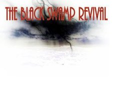 The Black Swamp Revival