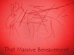 Image for That Massive Bereavement