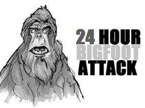 24 Hour Bigfoot Attack