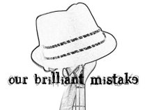 Our Brilliant Mistake