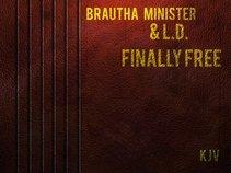 Brautha Minister & L.D.