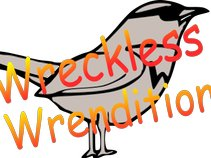 Wreckless Wrendition
