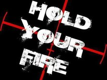 Hold Your Fire