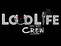 LoUd Life Crew