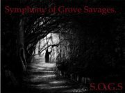 Image for SOGS (Symphony Of Grove Savages)