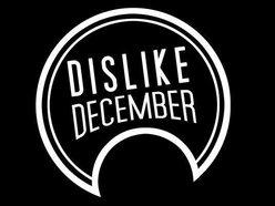 Image for DISLIKE DECEMBER