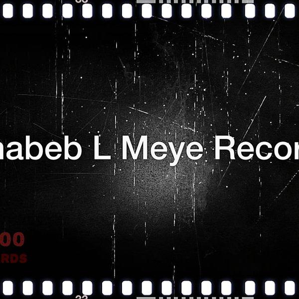 Jehatik l mni7a by Shabeb L Meye Records   ReverbNation