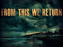 From This We Return