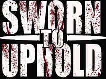 Sworn To Uphold