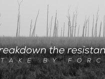 BreakDown The Resistance