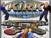 KIRK- AMBASSADOR OF ROCK 'N' ROLL