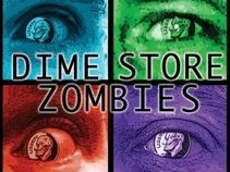 Dime Store Zombies
