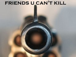 Image for Friends U Can't Kill