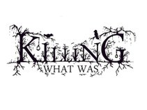 Killing What Was