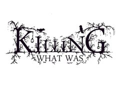 Image for Killing What Was