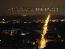Window Is The Door