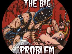 Image for THE BIG PROBLEM (unfriendly neighborhood punk band)