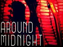 AROUND MIDNIGHT