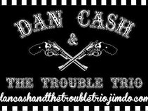 Dan Cash & The Trouble Trio