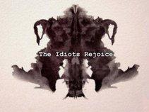 The Idiots Rejoice