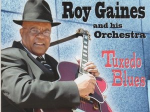 Roy Gaines and his Orchestra Tuxedo Blues