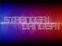 Stranger! Danger!