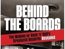 Behind the Boards- The Making of Rock & Roll's Greatest Records Revealed by Jake Brown