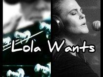 Lola Wants