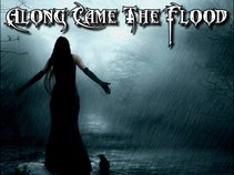 Along Came The Flood