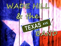 Wade Hill & the Texas Ave Band